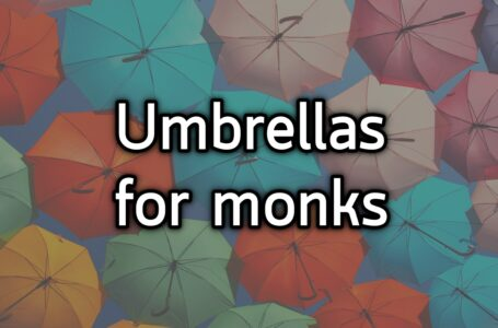 Umbrellas for monks